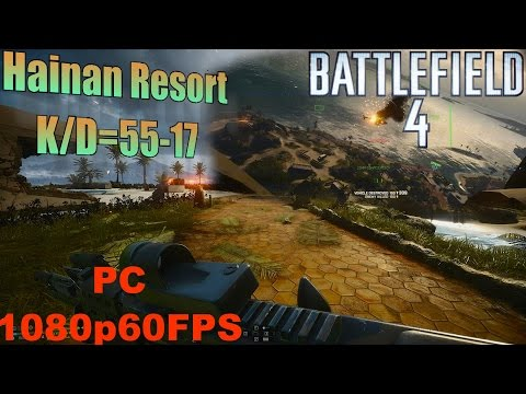Battlefield 4 Multiplayer: Large Conquest on Hainan Resort (K/D=55-17) (PC, Ultra, 1080p60FPS)