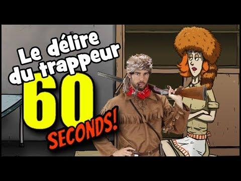 60 SECONDS ! LE DÉLIRE DU TRAPPEUR