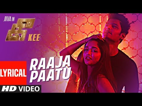 Raaja Paattu Lyrical Video Song || Kee Tamil Movie || Jiiva, Nikki Galrani, Anaika Soti, RJ Balaji