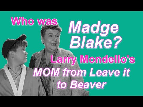 Who Was MADGE BLAKE?  Larry Mondello's Mom From LEAVE IT TO BEAVER.