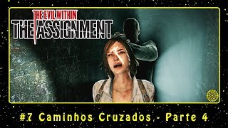 The Evil Within: The Assignment DLC (PC) #7 Caminhos Cruzados - Parte 4 | FINAL | PT-BR