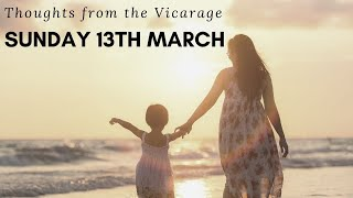 Thoughts from the Vicarage - Sunday 13th March
