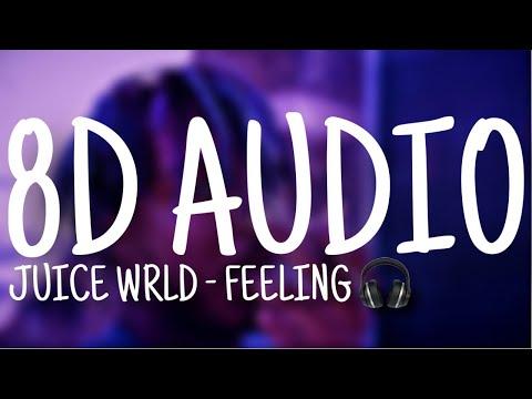 Juice WRLD - Feeling (8D AUDIO)