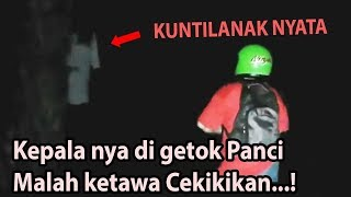 The kuntilanak ghost laughed after being beaten