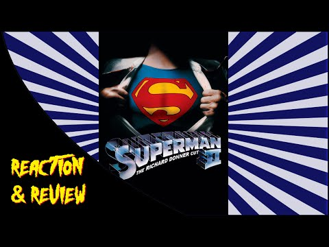 Reaction & Review | Superman II: The Richard Donner Cut