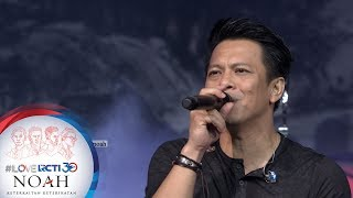 "Download lagu I LOVE RCTI 30 NOAH - ""Ku Peluk Hatimu"" [8 Agustus 2019]"