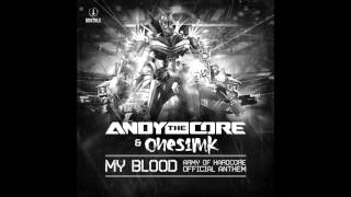 Andy The Core & Onesimk - My Blood (Army Of Hardcore 2015 Official Anthem)