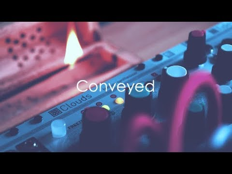 Conveyed | Feat. Mutable Instruments Rings, Clouds, Peaks, Tides & PNW.