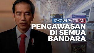 Jokowi Pastikan Pengawasan di Semua Bandara Terkait Virus Corona