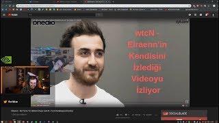 wtcN - Elraenn'in Kendisini İzlediği Sırt Sırta Videosunu İzliyor