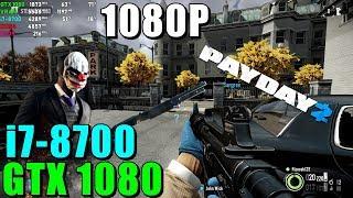 Payday 2 GTX 1080 & i7-8700 | 1080p |