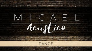 Dance - Micael (Acústico)