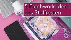 5 schnelle Patchwork Ideen aus Stoffresten nähen