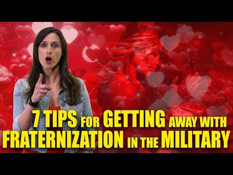 7 Tips For Getting Away With Fraternization In The Military