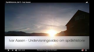 Språkhistorie, del 3 - Ivar Aasen