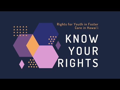 Know Your Rights: Foster Care Youth Rights in Hawai'i