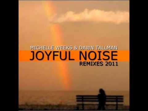 Michelle Weeks & Dawn Tallman - Joyful Noise (Frenk DJ & Joe Maker Remix)