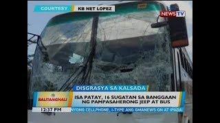 bt-isa-patay-16-sugatan-sa-banggaan-ng-pampasaherong-jeep-at-bus