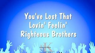 You've Lost That Lovin' Feelin' - Righteous Brothers (Karaoke Version)