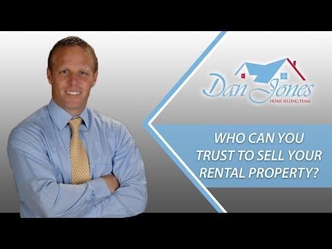 Dan Jones Home Selling Team: Who Can You Trust to Sell Your Rental Property?