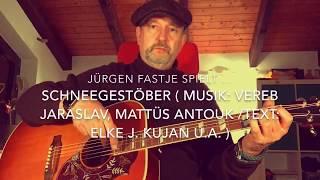 Schneegestöber ( Musik: V. Jaraslav / M. Antouk, Text: Elke J. Kujan u. a. ), hier v. Jürgen !