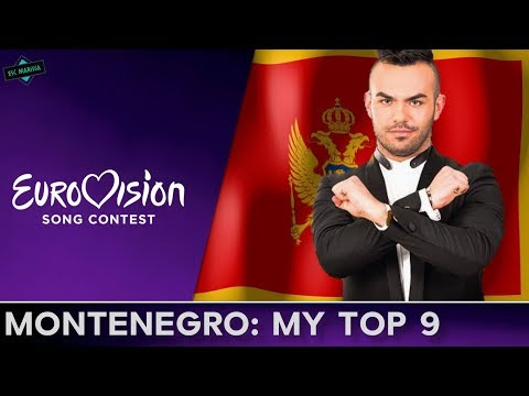 Montenegro In Eurovision: MY TOP 9 (2007-2017)