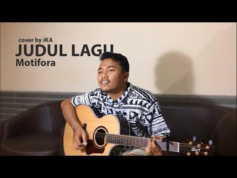 Motifora - Judul Lagu (COVER By IKA)