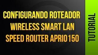 configurando roteador wireless smart lan speed router aprio150