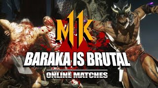 BARAKA IS BRUTAL: Mortal Kombat 11 - Online Matches (Stress Test)