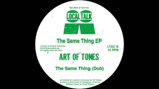 Art Of Tones - The Same Thing (Dub) (12