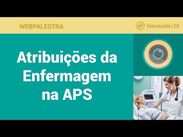 WebPalestra: Atribuições da Enfermagem na Atenção Primária a Saúde