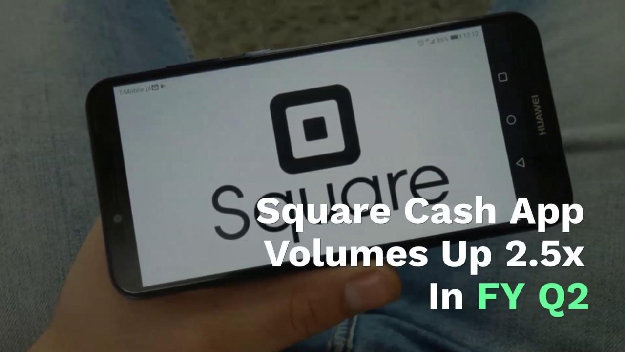 Square Cash App Volumes Up 2 5x In FY Q2   PYMNTS com