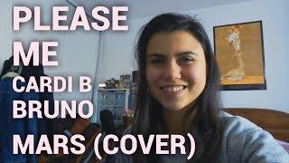 Cardi B & Bruno Mars - PLEASE ME (Cover)