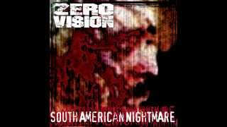 ZERO VISION - SOUTH AMERICAN NIGHTMARE