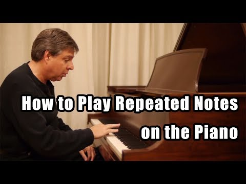 How to Play Repeated Notes on the Piano - Piano Techniques
