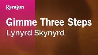 Karaoke Gimme Three Steps - Lynyrd Skynyrd *