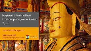 Insegnamenti di filosofia buddista: I Tre Principali Aspetti del Sentiero con Lama Michel Rinpche – 1/3 novembre 2019
