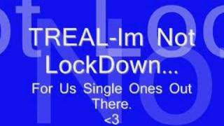 Treal- Im Not LockDown