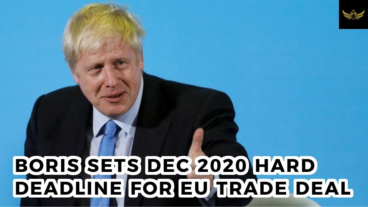 "Boris sets December 2020 hard deadline for EU trade deal. EU ""very worried"