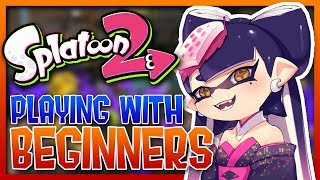SPLATOON 2 - PLAYING WITH BEGINNERS #2 (Funny Moments)