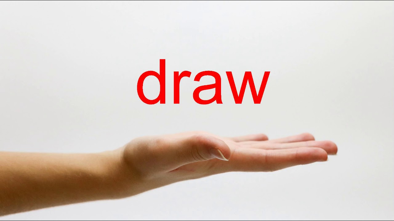 How to Pronounce draw - American English
