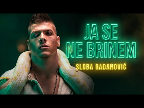 SLOBA RADANOVIC - JA SE NE BRINEM (OFFICIAL VIDEO)