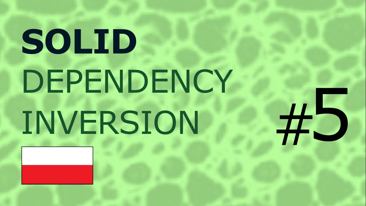 SOLID (5/5) -  DEPENDENCY INVERSION