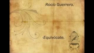 Poema - Rocío Guerrero. (Equivócate)