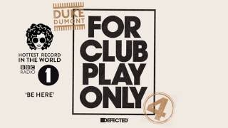 Duke Dumont - Be Here (Annie Mac - Radio 1 rip)
