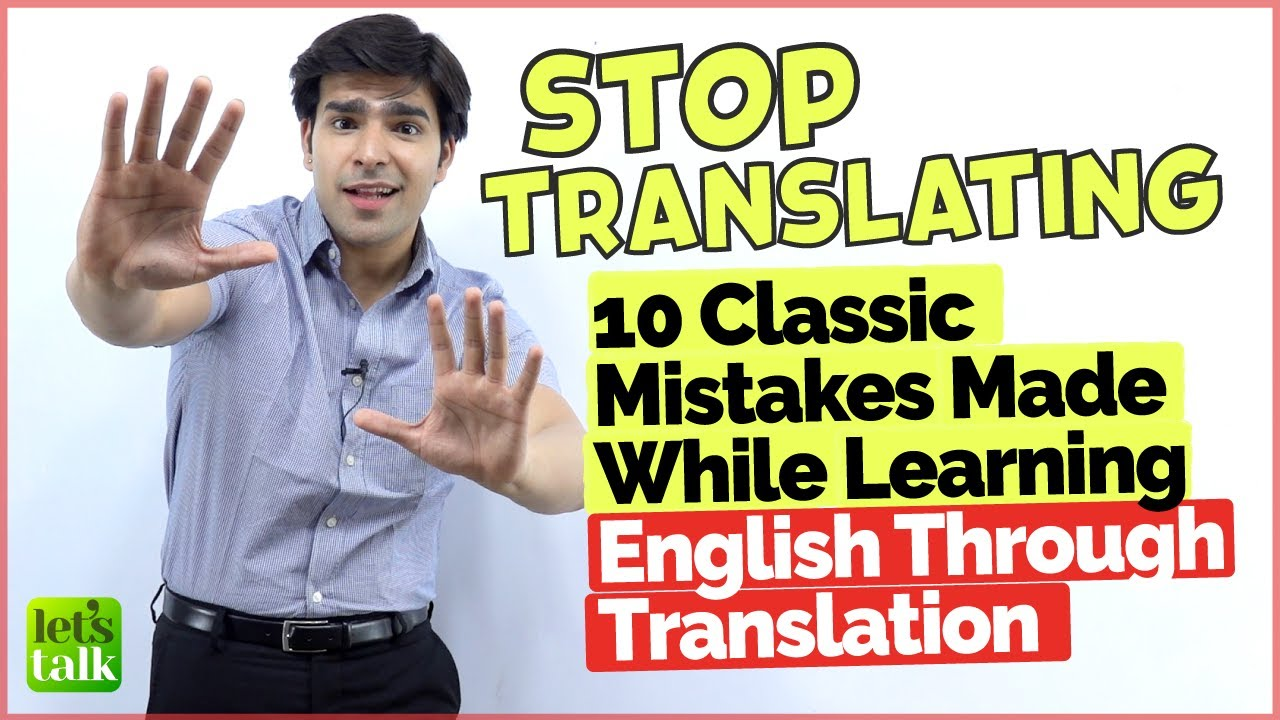Stop Translating In English |10 Classic English Mistakes Made While Speaking English Via Translation
