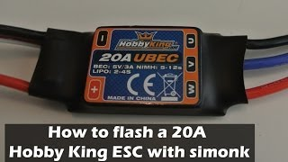 How to Flash a Hobby King 20A ESC with simonk