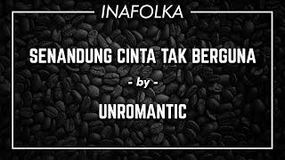 Baixar UNROMANTIC - Senandung Cinta Tak Berguna (CC Lyric Video)