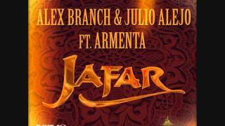 Jafar - Alex Branch & Julio Alejo Ft. Armenta (Original Mix)