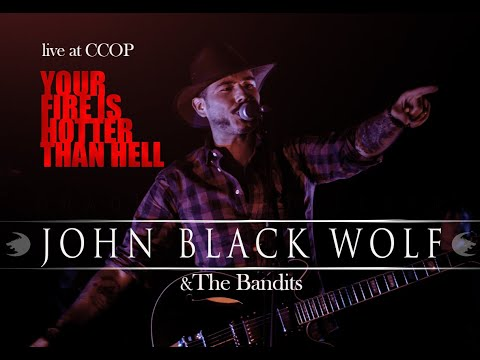 JOHN BLACK WOLF | Live At CCOP | Your Fire Is Hotter Than Hell